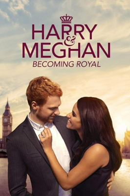 Harry and Meghan : Becoming Royal (2019)
