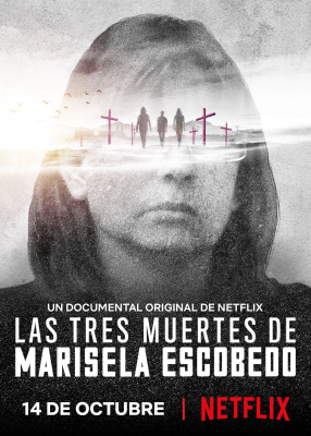 The Three Deaths of Marisela Escobedo 3 โศกนาฏกรรมกับมารีเซล่า เอสโคเบโด (2020)