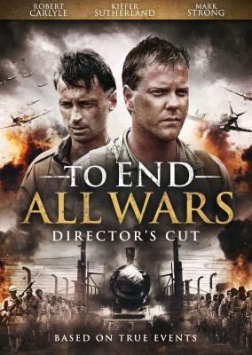 To End All Wars ค่ายนรกสะพานแม่น้ำแคว (2001)