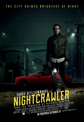 Nightcrawler เหยี่ยวข่าวคลั่ง ล่าข่าวโหด (2014)