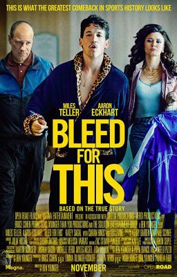 Bleed for This คนระห่ำหมัดหยุดโลก (2016)