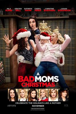 A Bad Moms Christmas คริสต์มาสป่วนแก๊งแม่ชวนคึก (2017)