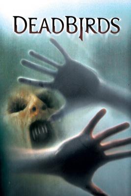 Dead Birds เคหาสน์ หลอนนรก (2004)