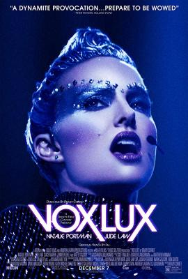 Vox Lux ว็อกซ์ ลักซ์ เกิดมาเพื่อร้องเพลง (2018)
