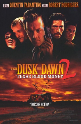 From Dusk Till Dawn 2: Texas Blood Money พันธุ์นรกผ่าตะวัน ภาค 2 (1999)