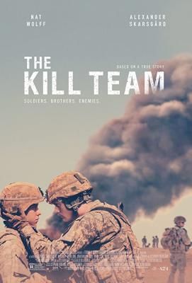The Kill Team หน่วยจัดตั้งพิเศษ ทีมสังหาร (2019)