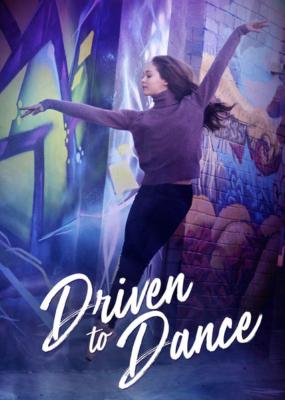 Driven to Dance เส้นทางสู่การเต้นรำ (2018)