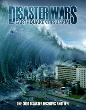 Disaster Wars: Earthquake vs. Tsunami มหาวิบัติสึนามิ (2013)