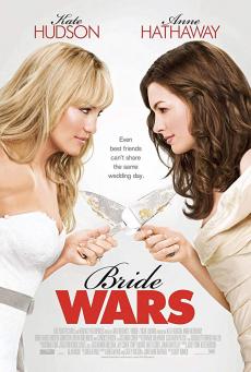 Bride Wars สงครามเจ้าสาว หักเหลี่ยมวิวาห์อลวน (2009)