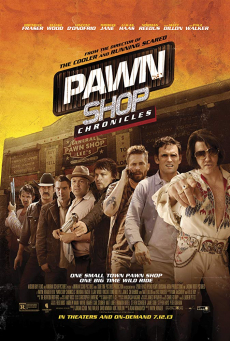 Pawn Shop Chronicles มหกรรมปล้นเดือด เลือดแค้นกระฉูด (2013)