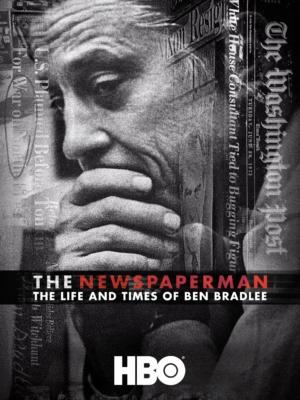 The Newspaperman: The Life and Times of Ben Bradlee (2017) ซับไทย