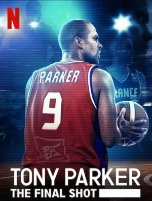 Tony Parker: The Final Shot โทนี่ ปาร์คเกอร์: ช็อตสุดท้าย (2021)