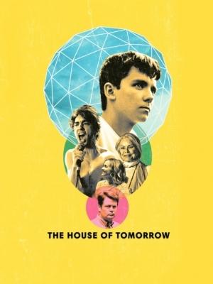 The House of Tomorrow บ้านแห่งวันพรุ่งนี้ (2017)