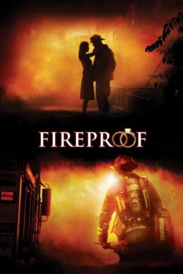 Fireproof ไฟร์พรูฟแกร่งกว่าไฟหัวใจวีรบุรุษ (2008)