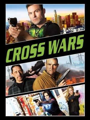 Cross Wars ครอส พลังกางเขนโค่นแดนนรก 2 (2017)