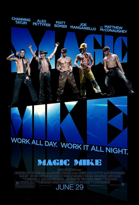Magic Mike เขย่าฝันสะบัดซิกแพค (2012)