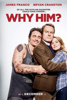 Why Him? วาย ฮิม? ทำไมต้องคนนี้ (2016)