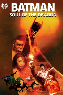 Batman: Soul of the Dragon แบทแมน: วิญญาณแห่งมังกร (2021)