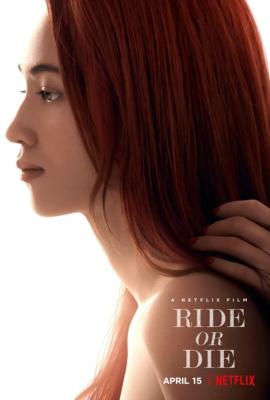 Ride or Die อยู่เป็น ยอมตาย เพื่อเธอ (2021)