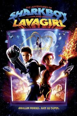 The Adventures of Sharkboy and Lavagirl อิทธิฤทธิ์ไอ้หนูชาร์คบอยกับสาวน้อยพลังลาวา (2005)