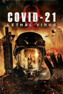 COVID-21: Lethal Virus โควิด-21 วันไวรัสครองโลก (2021)