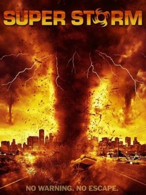 Super Storm (Mega Cyclone) ซูเปอร์พายุล้างโลก (2011)