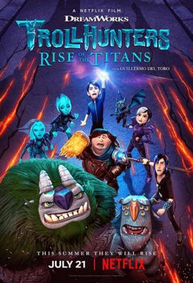 Trollhunters: Rise of the Titans โทรลล์ฮันเตอร์ส ไรส์ ออฟ เดอะ ไททันส์ (2021)
