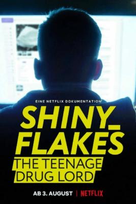Shiny Flakes: The Teenage Drug Lord ชายนี่ เฟลคส์: เจ้าพ่อยาวัยรุ่น (2021)