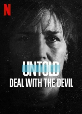 Untold: Deal with the Devil สัญญาปีศาจ (2021)